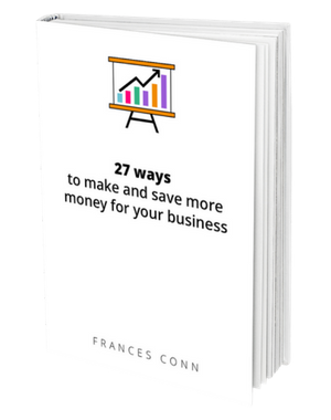 27 ways to make and save money for your business eBook | Figureweave Accountacy| Frances Conn