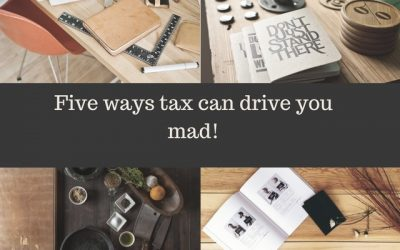 Five ways tax can drive you mad